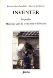 Inventer. Se Parler, Marcher Vers Le Troisiem Millenaire - Couverture - Format classique