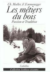 Les métiers du bois ; passion et tradition - Intérieur - Format classique