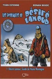 Desiré Lamour, guide de haute montagne t.1 - Couverture - Format classique