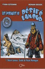 Desiré Lamour, guide de haute montagne t.1 - Intérieur - Format classique
