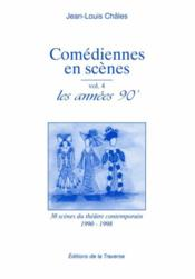 Comédiennes en scène t.4 ; les années 90 - Couverture - Format classique