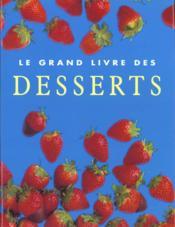 Le Grand Livre Des Desserts - Couverture - Format classique