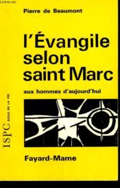 L'Evangile Selon Saint Marc Aux Homme D'Aujourd'Hui. - Couverture - Format classique