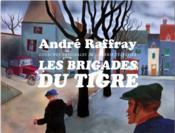 Les brigades du tigre ; gouaches originales de la série télévisée - Couverture - Format classique