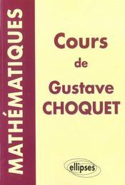 Mathematiques Cours De Gustave Choquet - Intérieur - Format classique
