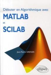 Débuter en algorithmique avec matlab et scilab - Couverture - Format classique