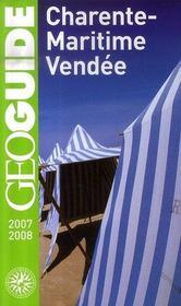 Geoguide ; Charente-Maritime, Vendée (Edition 2007-2008) - Intérieur - Format classique