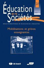 Revue Education Et Societes N.20 ; Mobilisations Et Grèves Enseignantes - Intérieur - Format classique