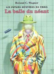 Les futurs mystères de Paris t.1 ; la balle du néant - Couverture - Format classique