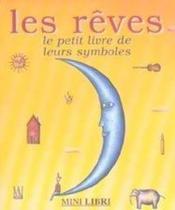 Les reves ; le petit livre de leurs symboles - Couverture - Format classique