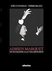 Adrien Marquet Du Socialisme A La Collaboration - Couverture - Format classique