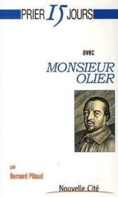 Prier 15 Jours Avec ; Monsieur Olier - Couverture - Format classique