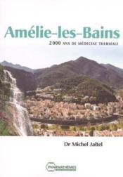 Amelie les bains 2000 ans de medecine thermale 2004 - Couverture - Format classique