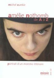 Amélie Nothomb de A à Z ; portrait d'un monstre littéraire - Intérieur - Format classique