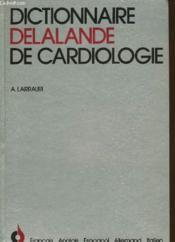 Dictionnaire Delalande De Cardiologie - Francais - Anglais - Espagnol - Allemand - Italien - En 1 Seul Volume - Couverture - Format classique