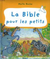 La Bible Pour Les Petits - Couverture - Format classique