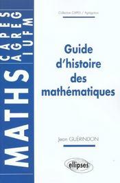 Guide D'Histoire Des Mathematiques Maths Capes Agreg Iufm - Intérieur - Format classique