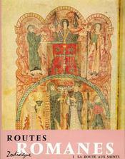 Routes Romanes, Tome 1. La Route Aux Saints - Intérieur - Format classique