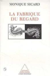 La Fabrique Du Regard - Couverture - Format classique