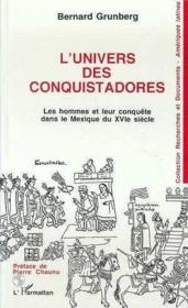 Univers Des Conquistadores Hommes Et Leur Conquete - Couverture - Format classique
