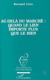 Au-Dela Du Marche : Quand Le Lien Importe Plus Que Le Bien - Intérieur - Format classique