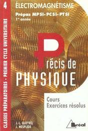 Precis de physique t.4 ; livre de l'elevectromagnetisme mpsi pcsi ptsi 1e annee - Intérieur - Format classique