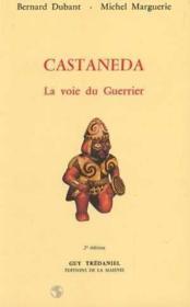 Castaneda la voie du guerrier - Couverture - Format classique