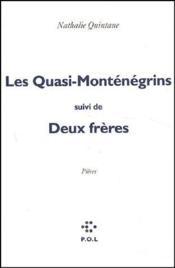 Les Quasi-Monténégrins ; deux frères - Couverture - Format classique