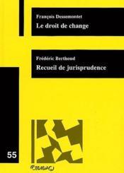 Le droit de change ; recueil de jurisprudence - Couverture - Format classique