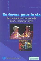 En Forme Pour La Vie Recommandations Nutritionnelles Pour Les Personnes Agees 2004 - Intérieur - Format classique