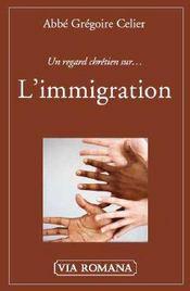 Un regard chrétien sur... l'immigration - Intérieur - Format classique