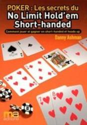 Vente livre :  Poker : les secrets du no limit hold'em short-handed  - Ashman-D