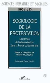 Sociologie de la protestation ; les formes de l'action collective dans la France contemporaine - Couverture - Format classique