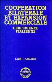 Cooperation Bilaterale Et Expansion Commerciale. L'Exp - Couverture - Format classique