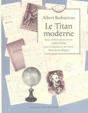 Le Titan moderne. Notes et observations remises à Jules Verne pour la rédaction de son roman Sans dessus dessous. - Intérieur - Format classique