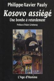 Le Kosovo assiégé ; voyage dans une région dévastée - Couverture - Format classique