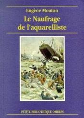 Naufrage De L'Aquarelliste (Le) - Couverture - Format classique