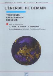 L'énergie de demain ; techniques environnement, économie - Intérieur - Format classique
