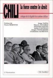 Chili : La Force Contre Le Droit, Critique De La ... - Couverture - Format classique