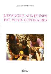L'Evangile Aux Jeunes Par Vents Contraires - Couverture - Format classique