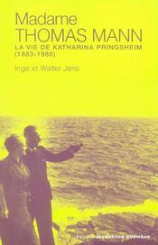 Madame Thomas Mann ; La Vie De Katharina Pringsheim, 1883-1980 - Intérieur - Format classique