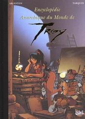 Encyclopédie anarchique du monde de Troy t.1 ; généralités - Intérieur - Format classique