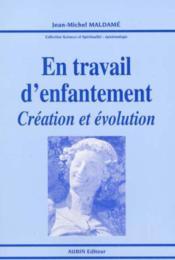 En travail d'enfantement ; creation et evolution - Couverture - Format classique