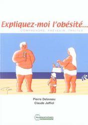 Expliquez-Moi L'Obesite ; Comprendre, Prevenir, Traiter - Intérieur - Format classique