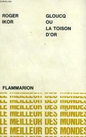Gloucq Ou La Toison D'Or. Conte Vert. Collection : Le Meilleur Des Mondes. - Couverture - Format classique