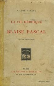 La Vie Heroïque De Blaise Pascal - Couverture - Format classique