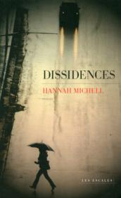 Dissidences  - Hannah Michell
