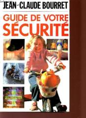 Guide de votre securite 1986  - Jean-Claude Bourret