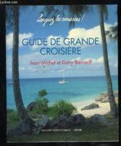 Larguez Les Amarres, Guide De Grande Croisiere - Couverture - Format classique