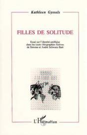 Filles De Solitude Essai Sur L'Identite Antillaise - Couverture - Format classique